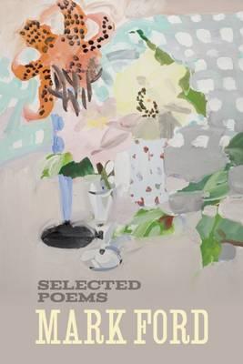 Mark Ford: Selected Poems (Hardback)