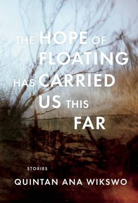 The Hope of Floating Has Carried Us This Far (Paperback)