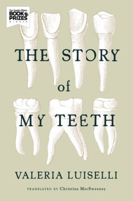 The Story of My Teeth (Paperback)