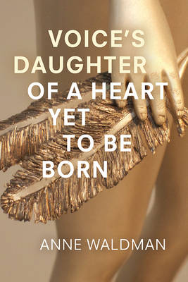 Voice's Daughter of a Heart Yet To Be Born (Paperback)