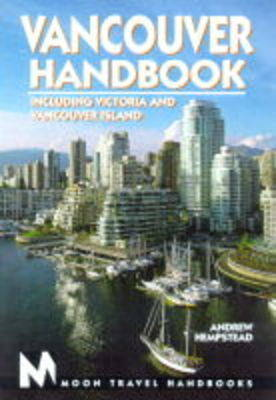 Moon Vancouver: Including Victoria and Vancouver Island - Moon Handbooks (Paperback)