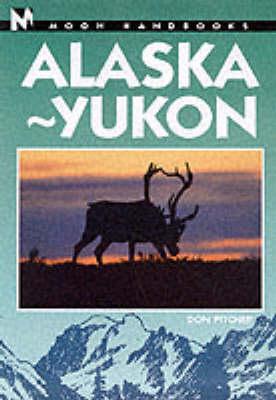 Moon Alaska-Yukon - Moon Handbooks (Paperback)