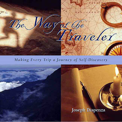 The Way of the Traveler: Making Every Trip a Journey of Self-Discovery (Paperback)