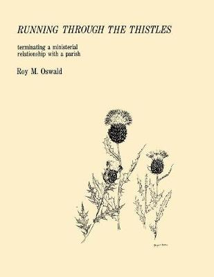 Running Through the Thistles: Terminating a Ministerial Relationship with a Parish (Paperback)