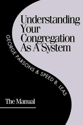 Understanding Your Congregation as a System: The Manual (Paperback)