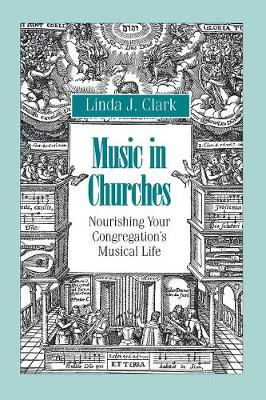 Music in Churches: Nourishing Your Congregation's Musical Life (Paperback)