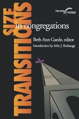 Size Transitions in Congregations - Harvesting the Learnings (Paperback)