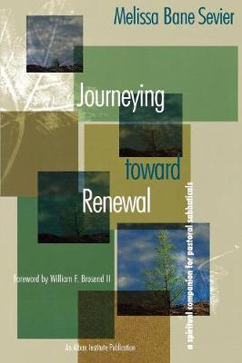 Journeying Toward Renewal: A Spiritual Companion for Pastoral Sabbaticals (Paperback)