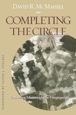 Completing the Circle: Reviewing Ministries in the Congregation (Paperback)