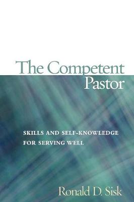 The Competent Pastor: Skills and Self-Knowledge for Serving Well (Paperback)
