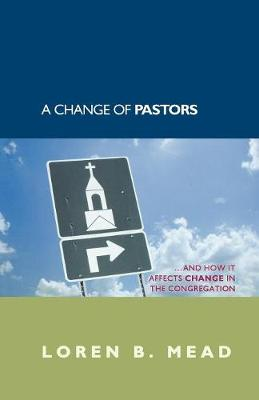 A Change of Pastors ... and How it Affects Change in the Congregation (Paperback)
