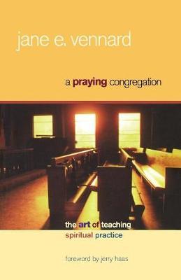 A Praying Congregation: The Art of Teaching Spiritual Practice (Paperback)