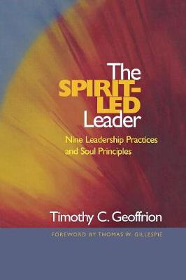 The Spirit-Led Leader: Nine Leadership Practices and Soul Principles (Paperback)
