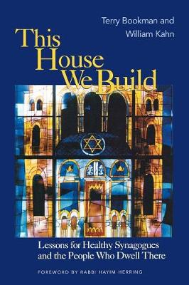 This House We Build: Lessons for Healthy Synagogues and the People Who Dwell There (Paperback)