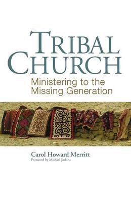 Tribal Church: Ministering to the Missing Generation (Paperback)