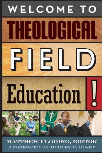 Welcome to Theological Field Education! (Paperback)