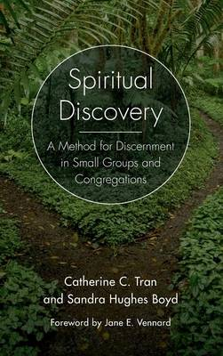 Spiritual Discovery: A Method for Discernment in Small Groups and Congregations (Hardback)