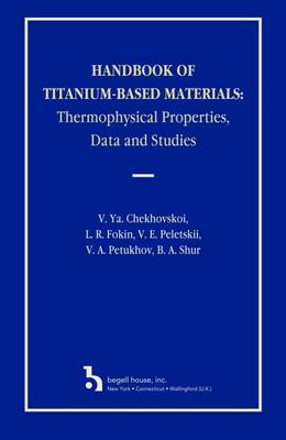 Handbook of Titanium-Based Materials: Thermophysical Properties, Data and Studies (Hardback)