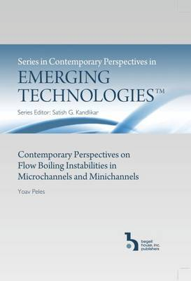 Contemporary Perspectives on Flow Boiling Instabilities in Microchannels and Minichannels - Contemporary Perspectives in Emerging Technologies (Hardback)