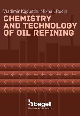 Chemistry and Technology of Oil Refining (Hardback)