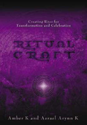 Ritualcraft: Creating Rites for Transformation and Celebration (Paperback)