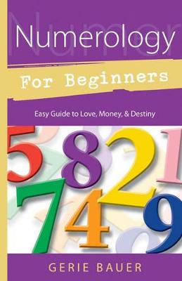 Numerology for Beginners: Easy Guide to Love, Money, Destiny (Paperback)