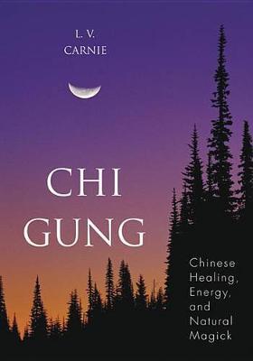 Chi Gung: Chinese Healing, Energy and Natural Magic (Paperback)