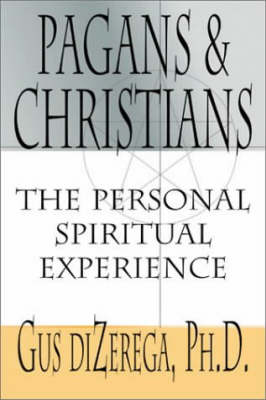 Pagans and Christians: The Personal Spiritual Experience (Paperback)