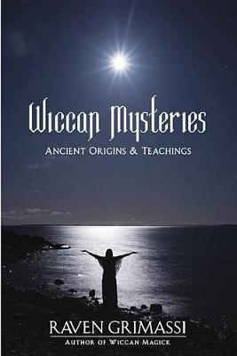 Wiccan Mysteries: Ancient Origins and Teachings (Paperback)
