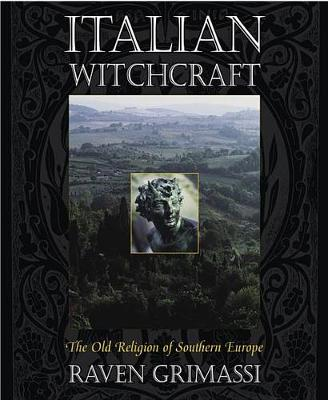 Italian Witchcraft: The Old Religion of Southern Europe (Paperback)