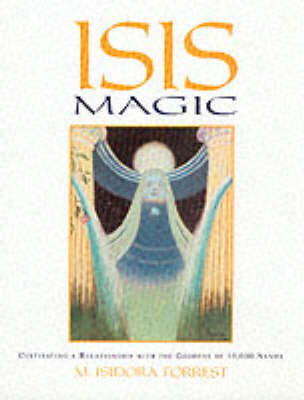 Isis Magic: Cultivating a Relationship with the Goddess of 10, 000 Names (Paperback)