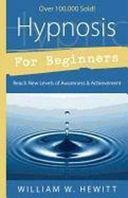 Hypnosis for Beginners: Reach New Levels of Awareness and Achievement (Paperback)