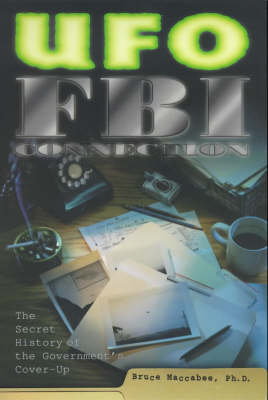 The UFO/FBI Connection: The Secret History of the Government's Cover-up (Paperback)