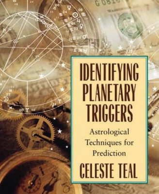 Identifying Planetary Triggers: Astrological Techniques for Prediction (Paperback)