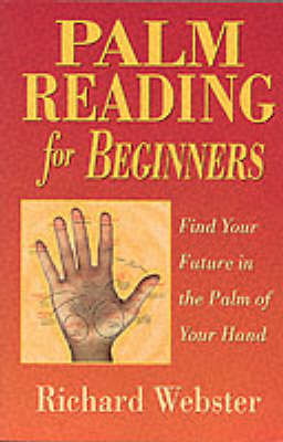 Palm Reading for Beginners: Find the Future in the Palm of Your Hand (Paperback)