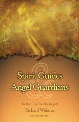Spirit Guides and Angel Guardians: Contact Your Invisible Helpers (Paperback)