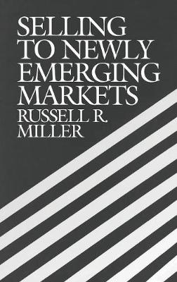Selling to Newly Emerging Markets (Hardback)