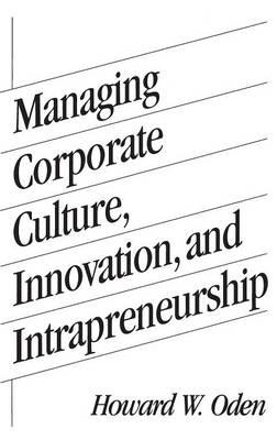 Managing Corporate Culture, Innovation, and Intrapreneurship (Hardback)
