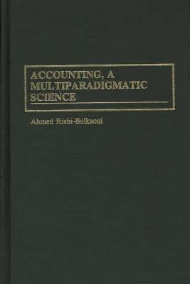 Accounting, a Multiparadigmatic Science (Hardback)