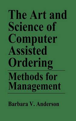 The Art and Science of Computer Assisted Ordering: Methods for Management (Hardback)