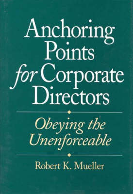 Anchoring Points for Corporate Directors: Obeying the Unenforceable (Hardback)