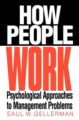 How People Work: Psychological Approaches to Management Problems (Hardback)