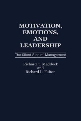 Motivation, Emotions, and Leadership: The Silent Side of Management (Hardback)
