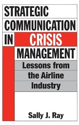 Strategic Communication in Crisis Management: Lessons from the Airline Industry (Hardback)