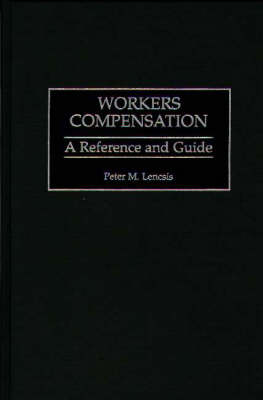 Workers Compensation: A Reference and Guide (Hardback)