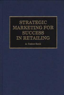 Strategic Marketing for Success in Retailing (Hardback)