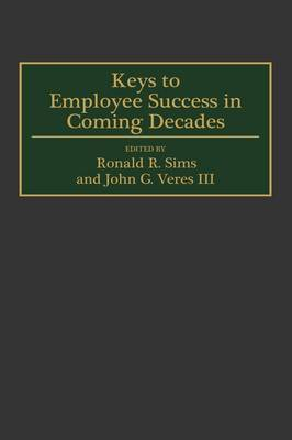 Keys to Employee Success in Coming Decades (Hardback)