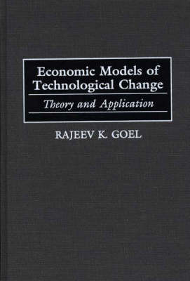 Economic Models of Technological Change: Theory and Application (Hardback)
