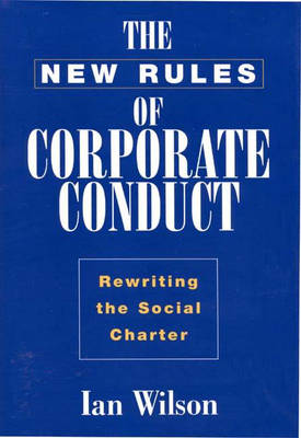 The New Rules of Corporate Conduct: Rewriting the Social Charter (Hardback)