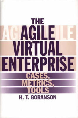 The Agile Virtual Enterprise: Cases, Metrics, Tools (Hardback)